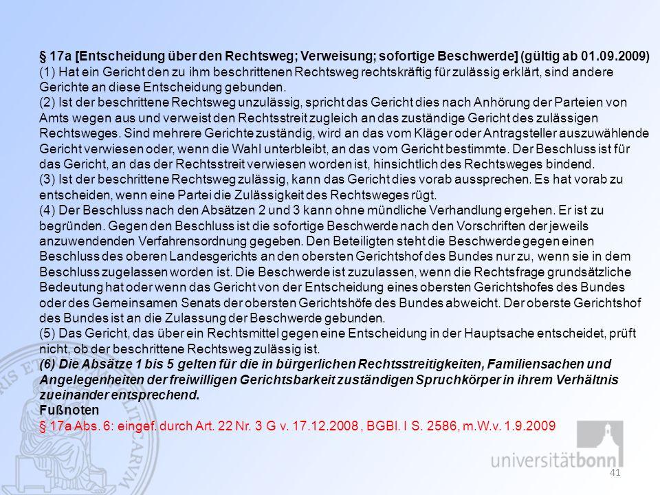 § 17a [Entscheidung über den Rechtsweg; Verweisung; sofortige Beschwerde] (gültig ab 01.09.2009)